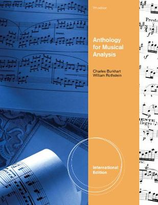 Anthology For Musical Analysis - Rothstein, William, and Burkhart, Charles
