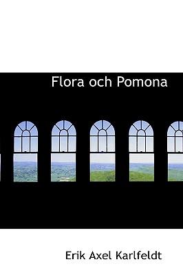 Flora Och Pomona - Karlfeldt, Erik Axel