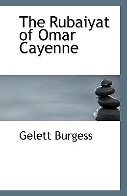 The Rubaiyat of Omar Cayenne - Burgess, Gelett
