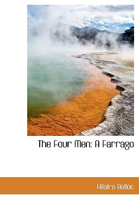 The Four Men: A Farrago - Belloc, Hilaire