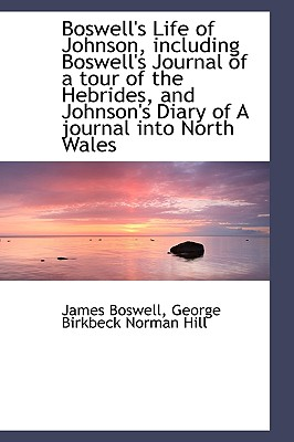 Boswell's Life of Johnson, Including Boswell's Journal of a Tour of the Hebrides, and Johnson's Diar - Boswell, James, and Hill, George Birkbeck Norman