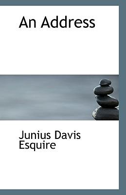 An Address - Esquire, Junius Davis