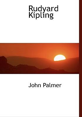 Rudyard Kipling - Palmer, John