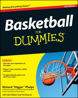 Basketball For Dummies - Consumer Dummies, and Phelps, Richard, and Bourret, Tim