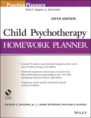 Child Psychotherapy Homework Planner - Jongsma, Arthur E, Jr., and Peterson, L Mark, and McInnis, William P