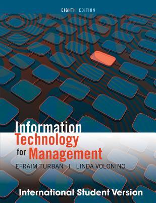 Information Technology Management - Turban, Efraim, PH.D., and Volonino, Linda