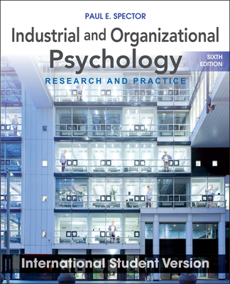 Industrial and Organizational Psychology: Research and Practice - Spector, Paul E.
