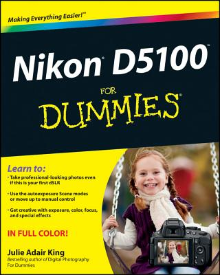 Nikon D5100 for Dummies - King, Julie Adair