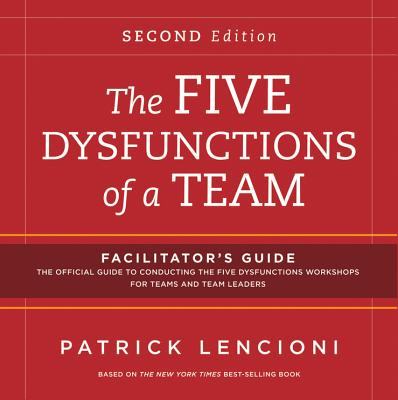 The Five Dysfunctions of a Team: Facilitator's Guide Set Deluxe - Lencioni, Patrick