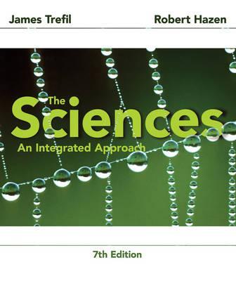 The Sciences: An Integrated Approach - Trefil, James, and Hazen, Robert M