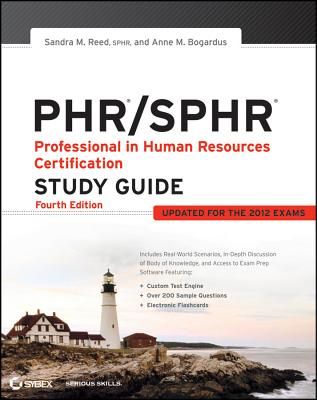 PHR/SPHR Professional in Human Resources Certification Study Guide - Reed, Sandra M, and Bogardus, Anne M