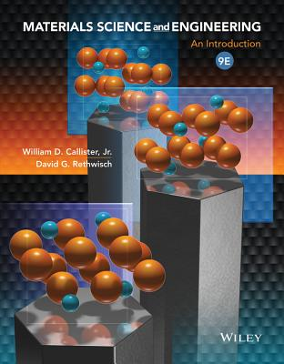 Materials Science and Engineering: An Introduction - Callister, William D, Jr., and Rethwisch, David G