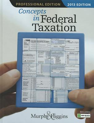 Concepts In Federal Taxation 2013 2013 - Murphy, Kevin E., and Higgins, Mark