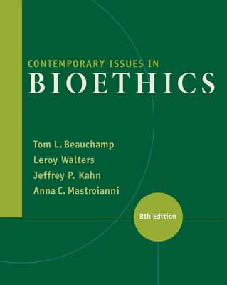Contemporary Issues in Bioethics - Beauchamp, Tom L, and Walters, LeRoy, and Kahn, Jeffrey P, M.D.