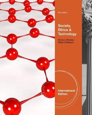 Society, Ethics, and Technology - Winston, Morton E., and Edelbach, Ralph