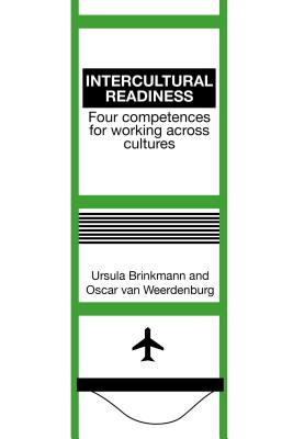 Intercultural Readiness: Four Competences for Working Across Cultures - Brinkmann, Ursula, and Weerdenburg, Oscar Van