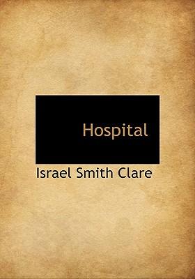 Hospital - Clare, Israel Smith