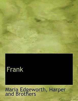 Frank - Edgeworth, Maria, and Harper & Brothers (Creator), and Harper and Brothers (Creator)