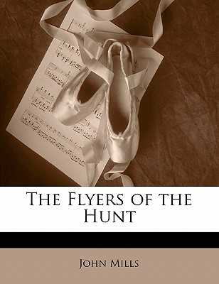 The Flyers of the Hunt - Mills, John