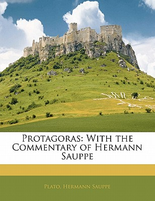 Protagoras, with the Commentary of Hermann Sauppe - Plato