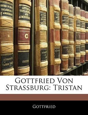 Gottfried Von Strassburg: Tristan - Gottfried