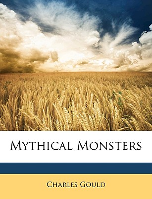 Mythical Monsters - Gould, Charles