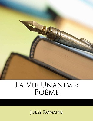 La Vie Unanime: Pome - Romains, Jules