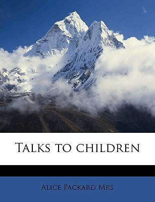 Talks to Children - Packard, Alice
