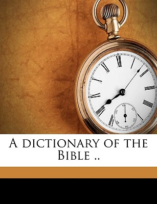 A Dictionary of the Bible .. Volume V.1, PT.2 - Smith, William, Jr., and Fuller, John Mee