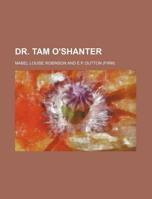 Dr. Tam O'Shanter - Robinson, Mabel Louise