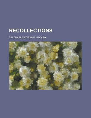 Recollections .. - Macara, Sir Charles Wright
