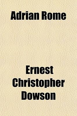 Adrian Rome - Dowson, Ernest Christopher