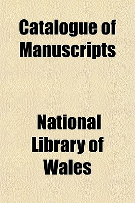 Catalogue of Manuscripts (Paperback) - National Library Of Wales