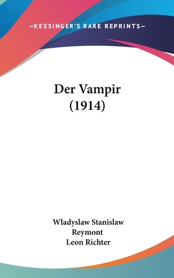 Der Vampir (1914) - Reymont, Wladyslaw Stanislaw, and Richter, Leon (Translated by)
