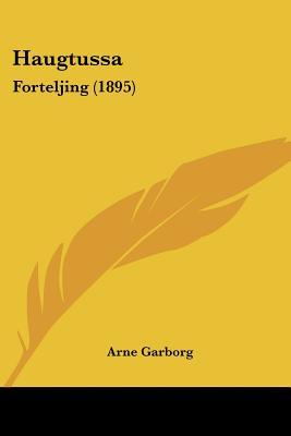 Haugtussa: Forteljing (1895) - Garborg, Arne