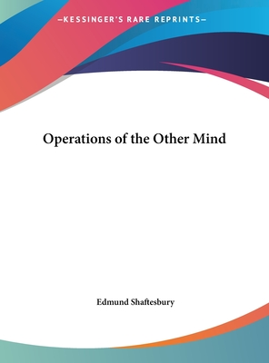 Operations of the Other Mind - Shaftesbury, Edmund