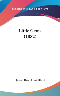 Little Gems (1882) - Gilbert, Josiah Hotchkiss