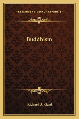 Buddhism - Gard, Richard A (Editor)