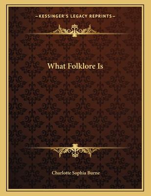 What Folklore Is - Burne, Charlotte Sophia