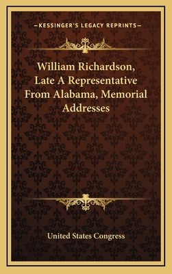 William Richardson, Late a Representative from Alabama, Memorial Addresses - United States Congress