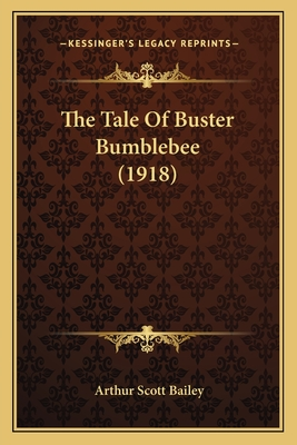 The Tale of Buster Bumblebee (1918) - Bailey, Arthur Scott