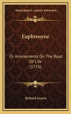 Euphrosyne: Or Amusements on the Road of Life (1776) - Graves, Richard