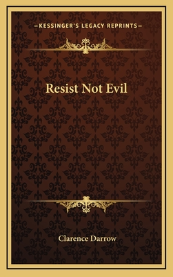 Resist Not Evil - Darrow, Clarence