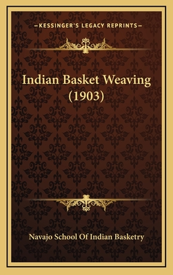 Indian Basket Weaving (1903) - Navajo School of Indian Basketry