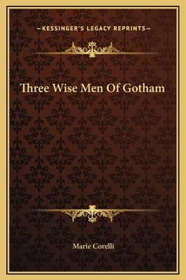Three Wise Men of Gotham - Corelli, Marie