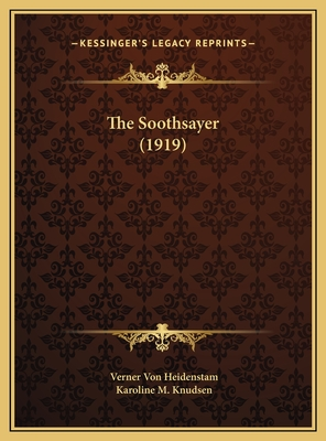 The Soothsayer (1919) the Soothsayer (1919) - Heidenstam, Verner Von, and Knudsen, Karoline M (Translated by)