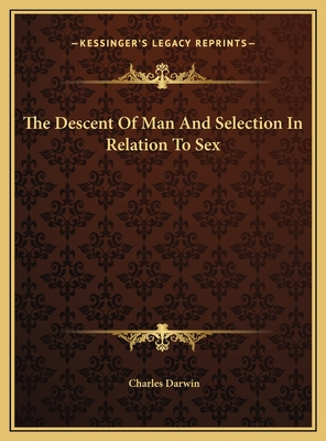 The Descent of Man and Selection in Relation to Sex - Darwin, Charles, Professor