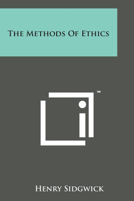 The Methods of Ethics - Sidgwick, Henry