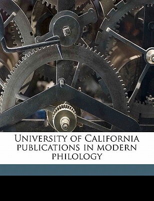 University of California Publications in Modern Philology - University of California (Creator)