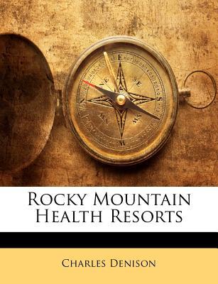Rocky Mountain Health Resorts - Denison, Charles
